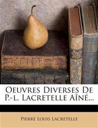Oeuvres Diverses De P.-l. Lacretelle Aîné...
