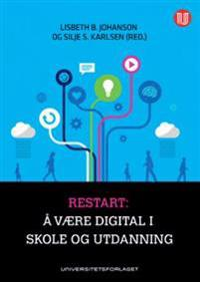 Restart: å være digital i skole og utdanning