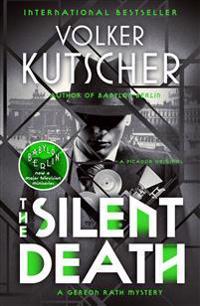 The Silent Death: A Gereon Rath Mystery