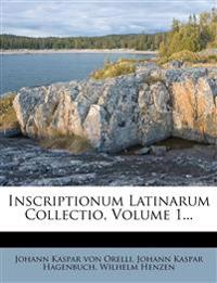 Inscriptionum Latinarum Collectio, Volume 1...