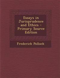 Essays in Jurisprudence and Ethics - Primary Source Edition