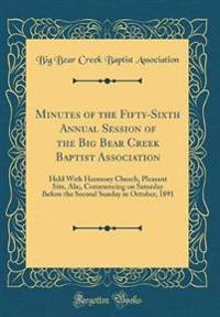 Minutes of the Fifty-Sixth Annual Session of the Big Bear Creek Baptist Association
