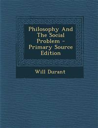 Philosophy And The Social Problem - Primary Source Edition