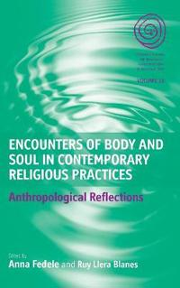 Encounters of Body and Soul in Contemporary Religious Practices