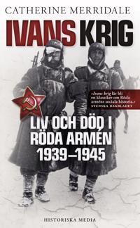 Ivans krig : liv och död i Röda armén 1939-1945