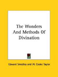 The Wonders and Methods of Divination