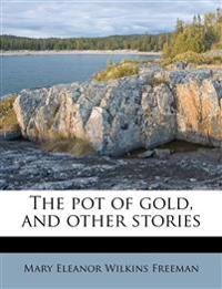 The pot of gold, and other stories