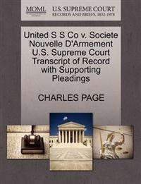 United S S Co V. Societe Nouvelle D'Armement U.S. Supreme Court Transcript of Record with Supporting Pleadings