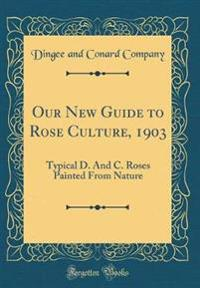 Our New Guide to Rose Culture, 1903
