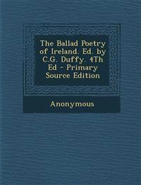 The Ballad Poetry of Ireland. Ed. by C.G. Duffy. 4Th Ed