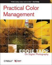 Practical Color Management: Eddie Tapp on Digital Photography: Eddie Tapp on Digital Photography