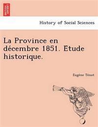 La Province En de Cembre 1851. E Tude Historique.