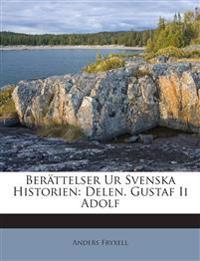 Berättelser Ur Svenska Historien: Delen. Gustaf Ii Adolf