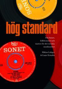 Hög standard : om Sonet, folkhemmet och starten för det svenska musikundret