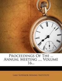Proceedings Of The ... Annual Meeting ..., Volume 16...
