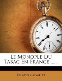 Le Monople Du Tabac En France ......