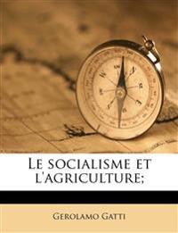 Le socialisme et l'agriculture;