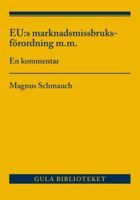 EU:s marknadsmissbruksförordning m.m : en kommentar