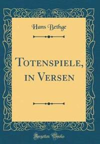 Totenspiele, in Versen (Classic Reprint)