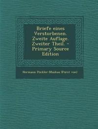 Briefe eines Verstorbenen. Zweite Auflage. Zweiter Theil. - Primary Source Edition