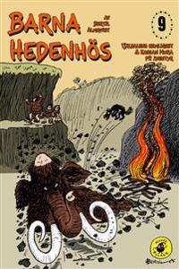 Barna Hedenhös 9, Tjäldalens hemlighet & Kossan Mura på äventyr