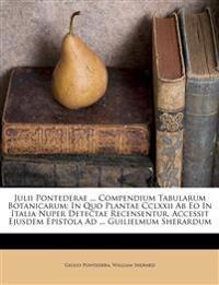 Julii Pontederae ... Compendium Tabularum Botanicarum: In Quo Plantae Cclxxii Ab Eo In Italia Nuper Detectae Recensentur. Accessit Ejusdem Epistola Ad