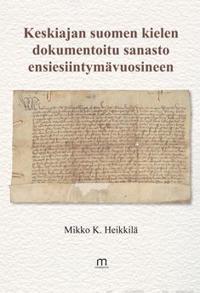 Keskiajan suomen kielen dokumentoitu sanasto ensiesiintymävuosineen