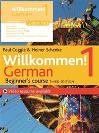 Willkommen! 1 (Third edition) German Beginner's course