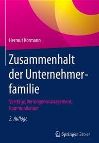 Zusammenhalt Der Unternehmerfamilie: Vertrge, Vermgensmanagement, Kommunikation