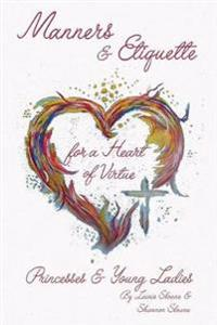 Manners and Etiquette for a Heart of Virtue