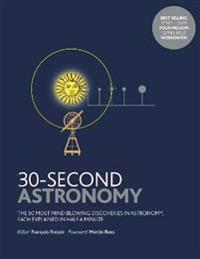 30-second astronomy - the 50 most mindblowing discoveries in astronomy, eac