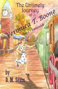 The Untimely Journey of Veronica T. Boone: Part 1 - Laurentide