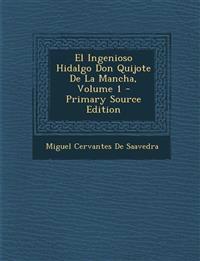 El Ingenioso Hidalgo Don Quijote De La Mancha, Volume 1