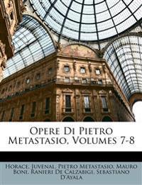 Opere Di Pietro Metastasio, Volumes 7-8