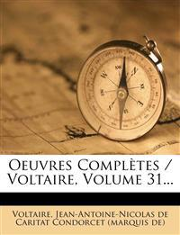Oeuvres Completes / Voltaire, Volume 31...