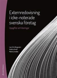 Externredovisning i icke-noterade svenska företag : uppgifter och lösningar