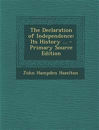 The Declaration of Independence: Its History ... - Primary Source Edition