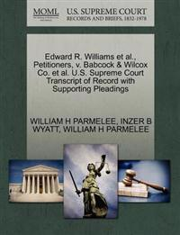 Edward R. Williams et al., Petitioners, V. Babcock & Wilcox Co. et al. U.S. Supreme Court Transcript of Record with Supporting Pleadings
