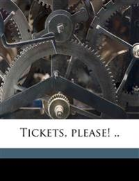 Tickets, please! ..