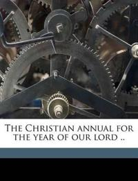 The Christian annual for the year of our lord .. Volume 1918