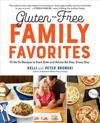 Gluten-Free Family Favorites: 75 Go-To Recipes to Feed Kids and Adults All Day, Every Day