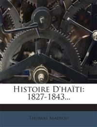 Histoire D'haïti: 1827-1843...