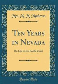 Ten Years in Nevada