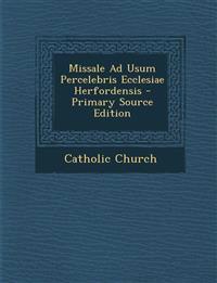 Missale Ad Usum Percelebris Ecclesiae Herfordensis - Primary Source Edition