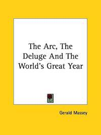 The Arc, the Deluge and the World's Great Year