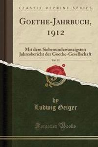 Goethe-Jahrbuch, 1912, Vol. 33