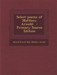 Select poems of Matthew Arnold:  - Primary Source Edition