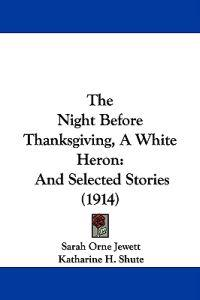 The Night Before Thanksgiving, a White Heron