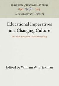 Educational Imperatives in a Changing Culture: Fifty-Third Schoolmen's Week Proceedings