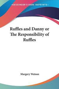 Ruffles and Danny or the Responsibility of Ruffles